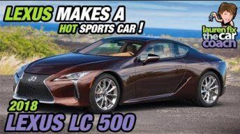 2018 Lexus LC 500 - Lexus Makes a Hot Sports Car!