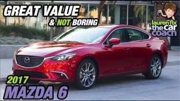 Great Value & Not Boring - 2017 Mazda 6 - Lauren Fix