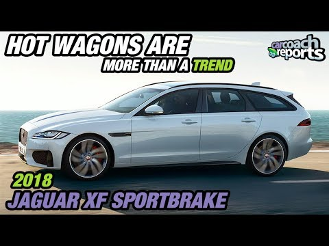 2018 Jaguar XF Sportbrake - Hot Wagons Are More Than a Trend