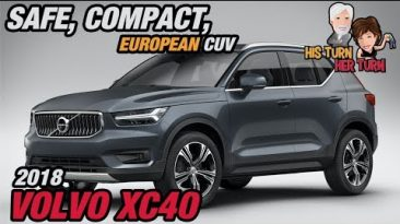 2018 Volvo XC40 - Safe, Compact, European CUV