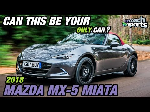 2018 Mazda MX-5 Miata - Can This be Your Only Car