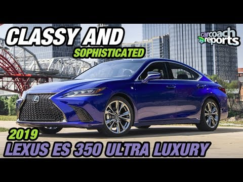 2019 Lexus ES 350 Ultra Luxury - Classy and Sophisticated