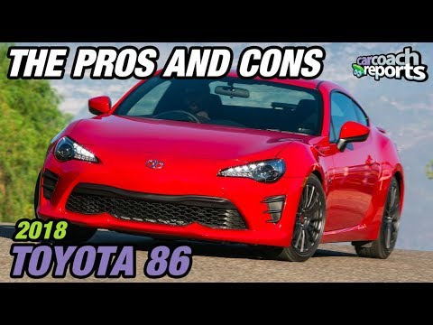 The Pros and Cons - 2018 Toyota 86