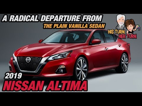 2019 Nissan Altima - A Radical Departure From The Plain Vanilla Sedan